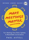 Make Meetings Matter - Paul Axtell (Hardcover)