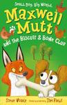 Maxwell Mutt & the Biscuit & Bone Club - Steve Voake (Paperback)