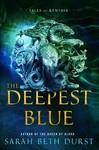 The Deepest Blue - Sarah Beth Durst (Paperback)
