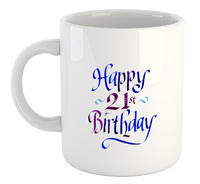 Happy 21St Birthday - White Ceramic Mug - Cover