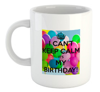 I Can't Keep Calm Its My Birthday - White Ceramic Mug - Cover