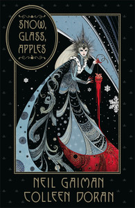 Snow, Glass, Apples - Neil Gaiman (Hardcover) - Cover