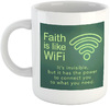 Faith Is Like WiFi - White Ceramic Mug