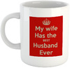My Wife Has The Best Husband Ever - White Ceramic Mug