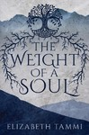 The Weight of a Soul - Elizabeth Tammi (Paperback)