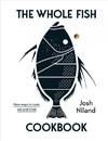 The Whole Fish Cookbook - Josh Niland (Hardcover)