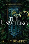The Unwilling - Kelly Braffet (Hardcover)