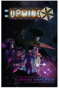 Upwind - The Prophecy of the Grand Amplifier Campaign Sourcebook (Role Playing Game) - Cover
