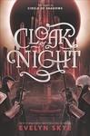 Cloak of Night - Evelyn Skye (Hardcover)
