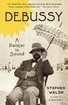 Debussy - Stephen Walsh (Paperback)