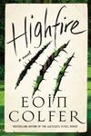 Highfire - Eoin Colfer (Hardcover)
