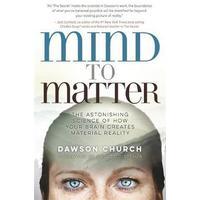 Mind to Matter - Dawson Church (Paperback)