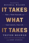 It Takes What It Takes - Trevor Moawad (Hardcover)