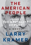 The American People: The Brutality Of Fact - Larry Kramer (Hardcover)