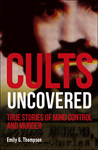 Cults Uncovered: True Stories of Mind Control and Murder - DK (Hardcover)