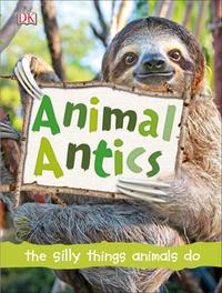 Animal Antics - DK (Hardcover) - Cover