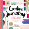 DIY Creative Journaling: Over 100 Ideas and Techniques for Amazing Dot Grid, Junk, Mixed Media, and Travel Pages - Renee Day (Paperback)