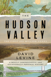 The Hudson Valley: The First 250 Million Years - David Levine (Hardcover)