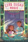 Love Sugar Magic: A Mixture Of Mischief - Anna Meriano (Hardcover)