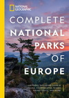 National Geographic Complete National Parks of Europe: 460 Parks, Including Flora and Fauna, Historic Sites, Scenic Hiking Trails, and More - National Geographic (Paperback)
