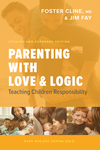 Parenting With Love And Logic - Foster Cline (Hardcover)
