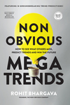 Nonobvious Megatrends: How To See What Others Miss And Predict the Future - Rohit Bhargava (Paperback)