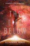 The Life Below - Alexandra Monir (Hardcover)