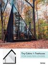Tiny Cabins Treehouses - Patricia Martinez (Hardcover)
