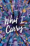 What I Carry - Jennifer Longo (Hardcover)