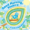 Good Morning, Bluebird! - Cottage Door Press (Hardcover)