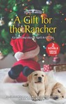 A Gift for the Rancher - Karen Templeton (Paperback)