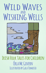 Wild Waves And Wishing Wells - Orla Mc Govern (Paperback)