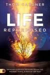 Life Repurposed - Thom Gardner (Paperback)