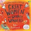 Fantastically Great Women Who Worked Wonders - Kate Pankhurst (Hardcover)