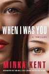 When I Was You - Minka Kent (Paperback)