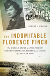 The Indomitable Florence Finch - Robert J. Mrazek (Hardcover)