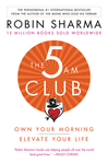 The 5 Am Club: Own Your Morning. Elevate Your Life. - Robin Sharma (Paperback)