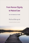 From Human Dignity to Natural Law: An Introduction to Rhetoric and Reasoning - Richard Berquist (Paperback)