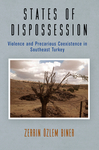 States of Dispossession: Violence and Precarious Coexistence in Southeast Turkey - Zerrin Ozlem Biner (Hardcover)