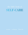 The Little Book of Self-Care: Restore - Recharge - Flourish - Joanna Gray (Hardcover)