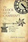 The Clock And The Camshaft - John W. Farrell (Hardcover)