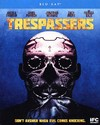 Trespassers (Region A Blu-ray)