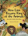 How Lion Became King Of The Animals - Chris Venter (Paperback)