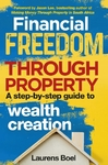 Financial Freedom Through Property - Laurens Boel (Trade Paperback)