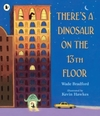 There's a Dinosaur On the 13th Floor - Wade Bradford (Paperback)
