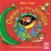 Hide and Peek: Deep In the Jungle - Pat-a-Cake (Board Book)
