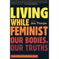 Living While Feminist - Jen Thorpe (Paperback)