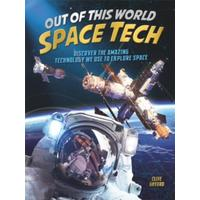 Out of This World Space Tech - Clive Gifford (Hardback)