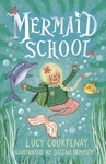 Mermaid School - Lucy Courtenay (Paperback)