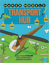Maker Models: Transport Hub - Anna Claybourne (Hardcover)